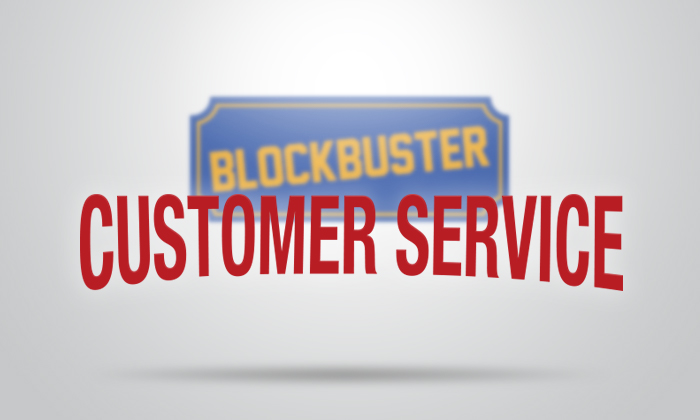 Blockbuster Customer Service!
